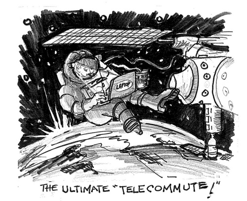 """Space: Ultimate Telework"" by NASA Cartoonist Jim @JimEHull"