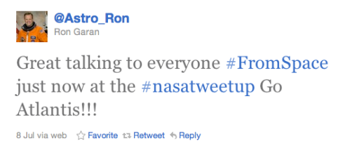 @Astro_Ron tweet after calling STS-135 tweeters from space.