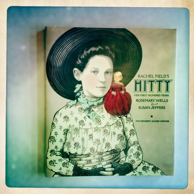 """""""Hitty Her First Hundred Years"""" by Rachel Fields, Adapted by Rosemary Wells and Illustrated by Susan Jeffers."""